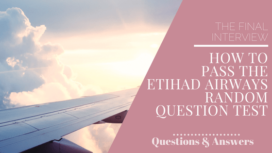 The Etihad Cabin Crew Assessment Day: How to Pass the Random Question Test