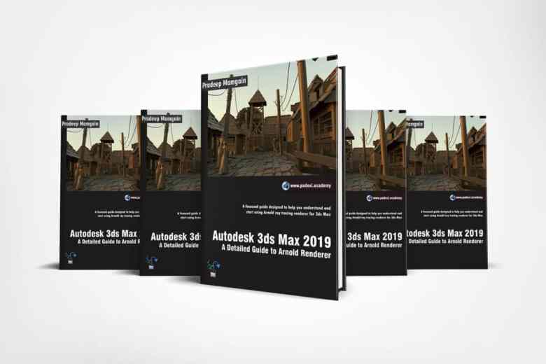 Book – Autodesk 3ds Max 2019: A Detailed Guide to Arnold Renderer