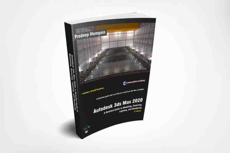 Book – Autodesk 3ds Max 2020: A Detailed Guide to Modeling, Texturing, Lighting, and Rendering, 2nd Edition
