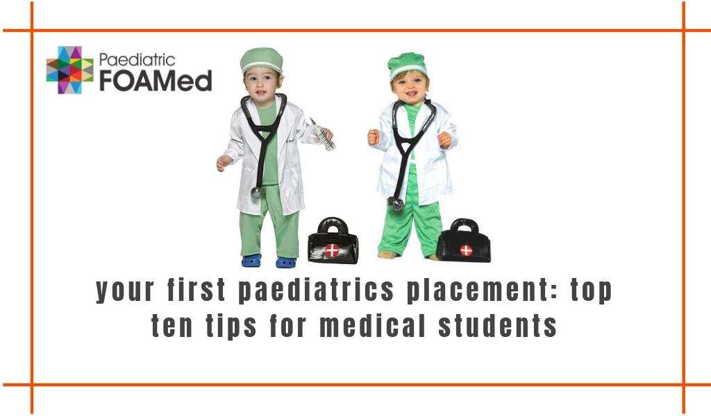 Your first paediatrics placement: Top Ten Tips for Medical Students