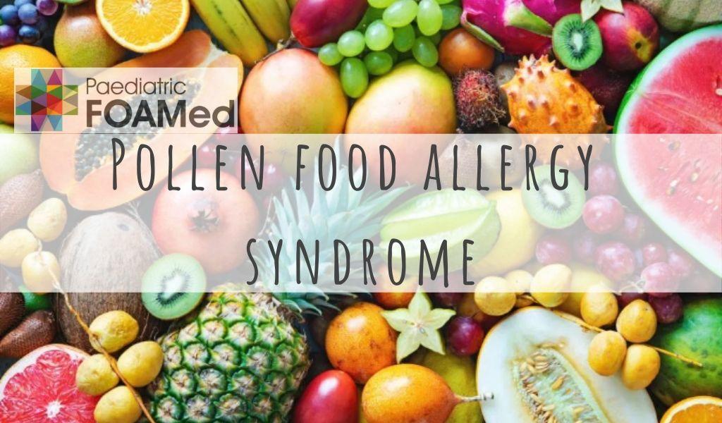 Pollen Food Allergy Syndrome