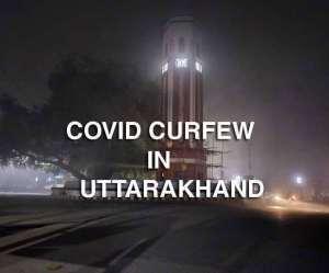 covid curfew in Uttrakhand