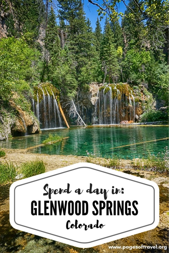 Take a day trip to Glenwood Springs, Colorado and be mesmerized by the beauty here! www.pagesoftravel.org