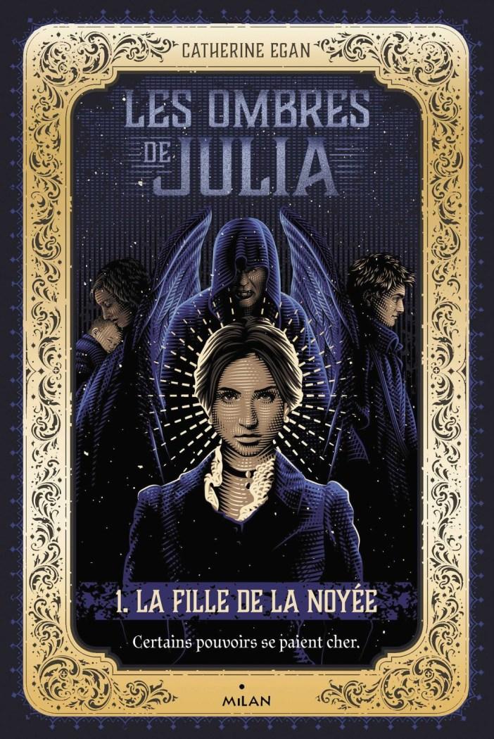 Les ombres de Julia, tome 1: La fille de la noyée