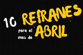 Refranes en español sobre el mes de abril