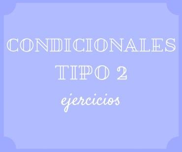 Condicionales tipo 2