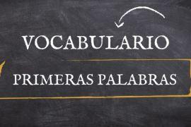Vocabulario Primeras palabras