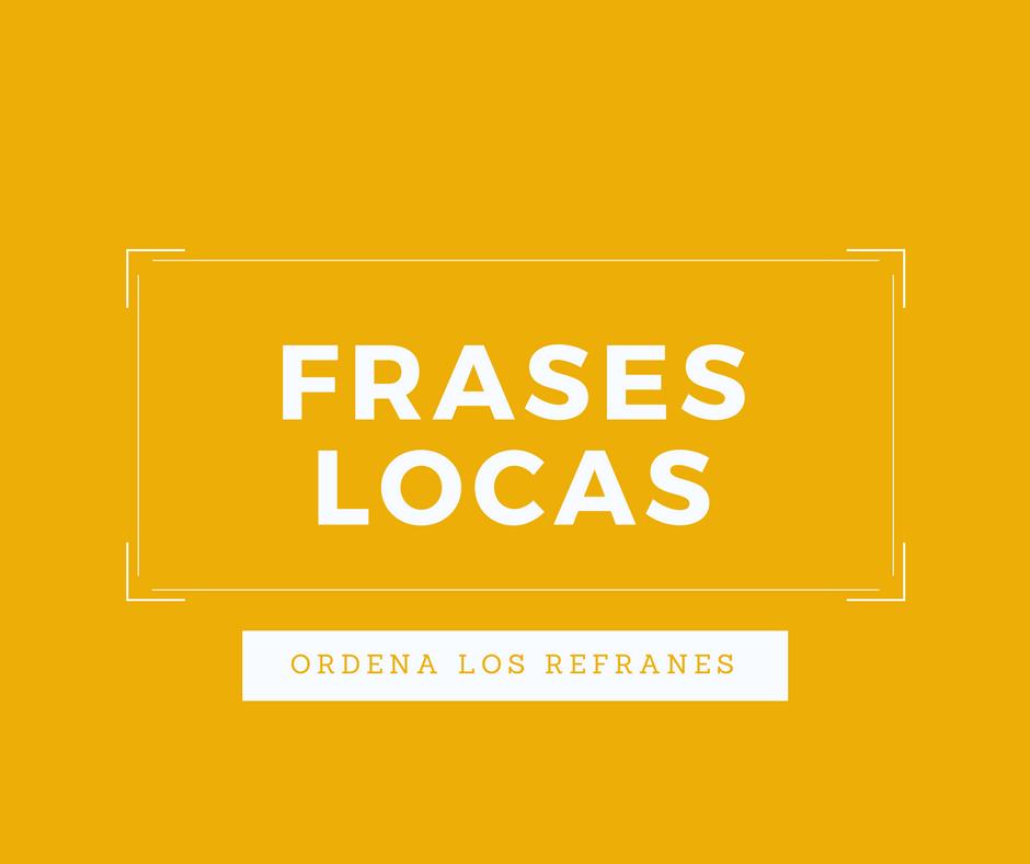 Frases Locas La Página Del Español