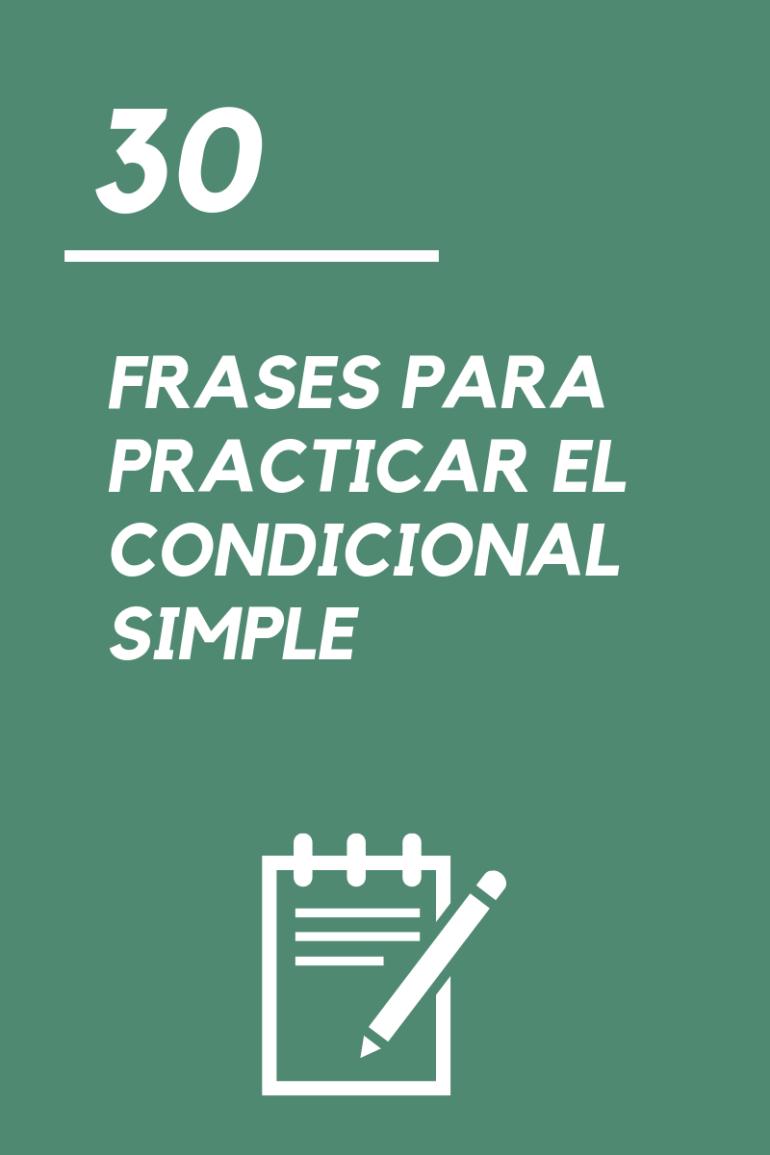 30 Frases Para Practicar El Condicional Simple La Página