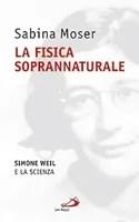 La fisica soprannaturale di Sabina Moser