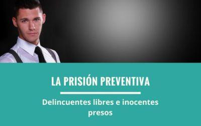 ¿Qué es la prisión preventiva y cuando aplica?