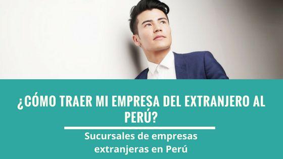 Sucursales de empresas extranjeras en el Perú