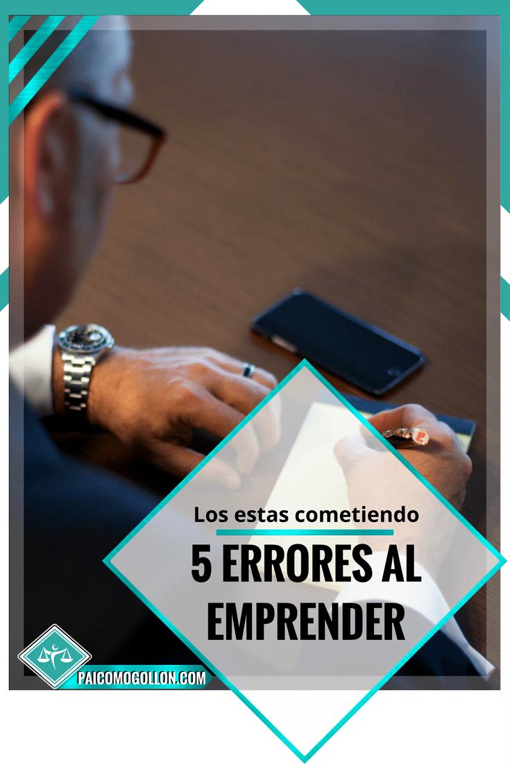 Negocios: 5 errores más comunes que cometen los emprendedores