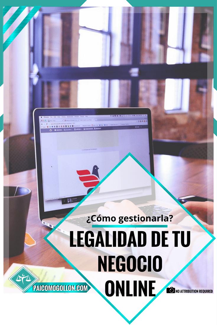 3 Pasos para empezar a gestionar la legalidad de tu negocio online