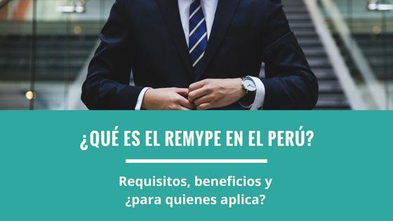 ¿Qué es el REMYPE? Requisitos, beneficios y para quienes aplica