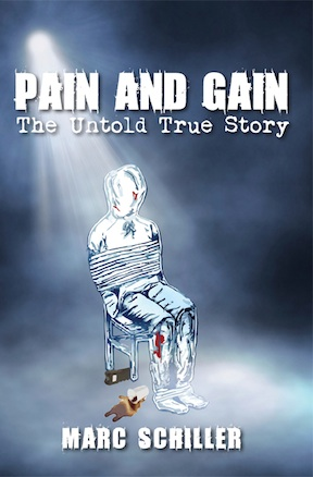 Pain and Gain - The Untold True Story