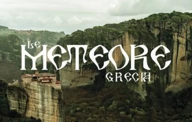 Grecia. Le Meteore: la pace dei sensi su speroni di roccia