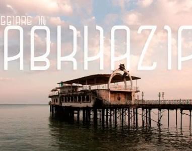 Abkhazia: visto e consigli per viaggiare nella regione sospesa tra Georgia e Russia