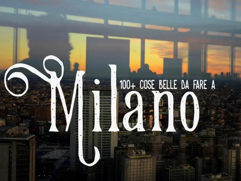 100+ cose insolite (e belle) da fare e vedere a Milano