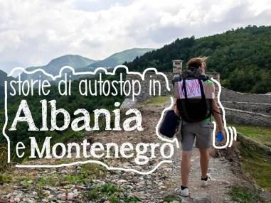 Storie di autostop nei Balcani. Albania e Montenegro [1]