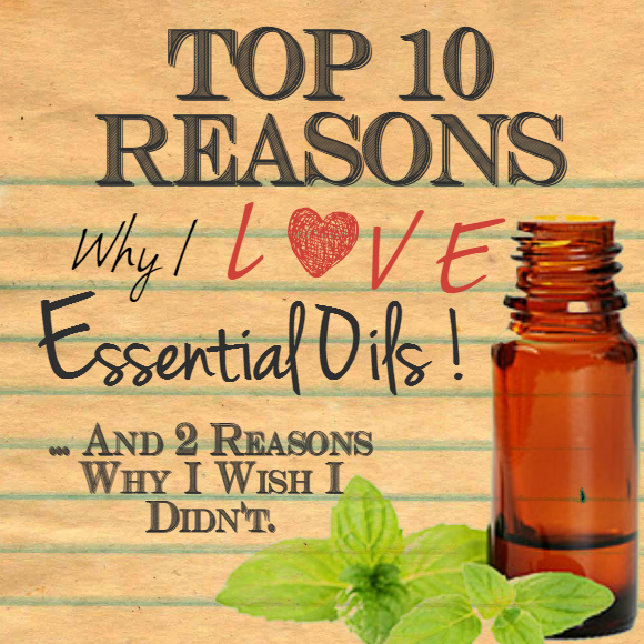 Top 10 reasons why I love essential oils and 2 reasons I wish I didn't! www.paintedteacup.com