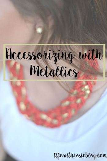 Accessorizing with Metallics