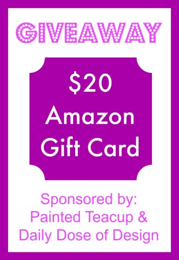$20 Amazon Gift Card Giveaway. Enter for your chance to win! Giveaway runs until 11:59pm EST on Saturday July 19, 2015. Sponsored by www.paintedteacup.com and http://daily-doseofdesign.blogspot.ca