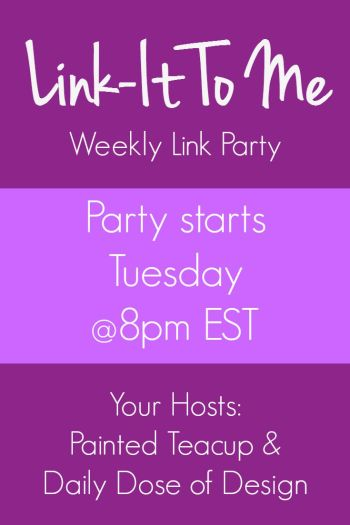 Link-It To Me Weekly Link Party. Party starts Tuesday @8pm EST & runs until Thurs @11:59pm EST. All family friendly blog posts welcome. www.paintedteacup.com