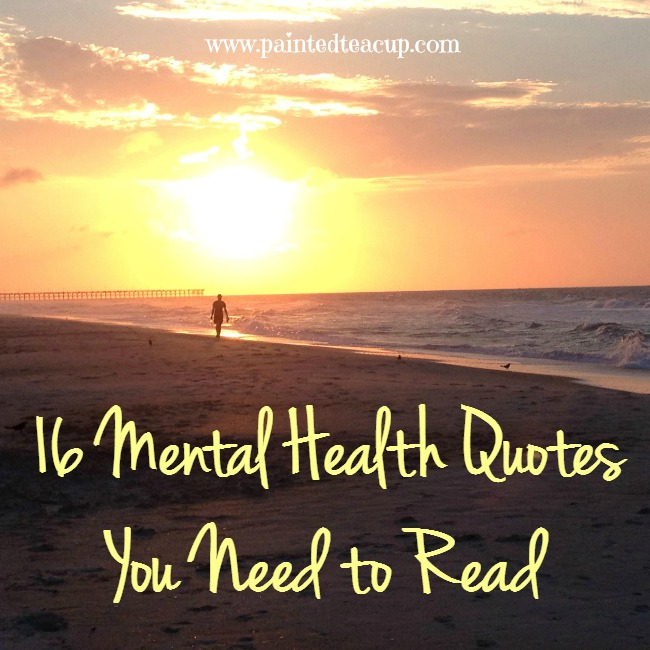 16 Mental Health Quotes You Need to Read
