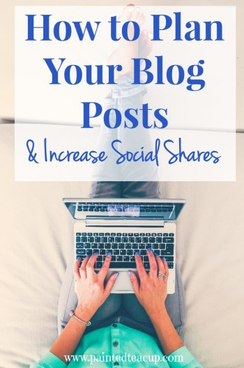How to Plan Your Blog Posts and Increase Your Social Shares