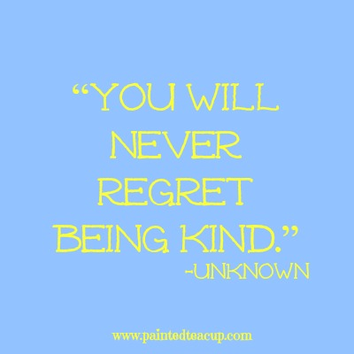 "8 beautiful quotes to celebrate world kindness day. ""You will never regret being kind."" –Unknown"