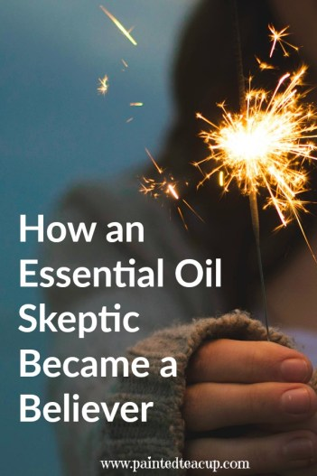 How an Essential Oil Skeptic Became a Believer. How to use essential oils. www.paintedteacup.com