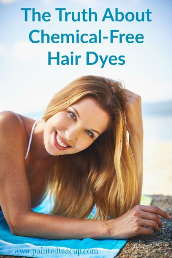 The Truth about Chemical Free Hair Dyes. Are any hair dyes safe? Learn the facts. www.paintedteacup.com
