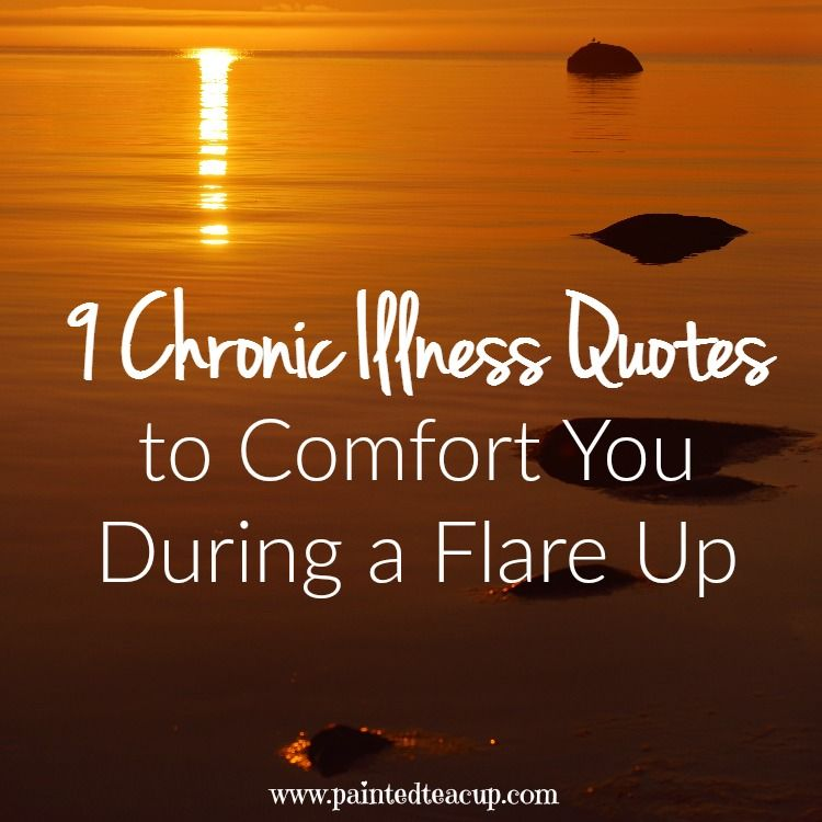 9 Chronic Illness Quotes to Comfort You During a Flare Up