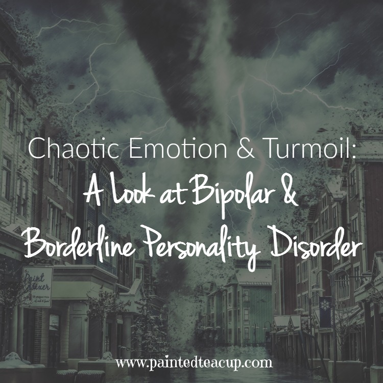 Chaotic Emotion & Turmoil: A Look at Bipolar & Borderline Personality Disorder