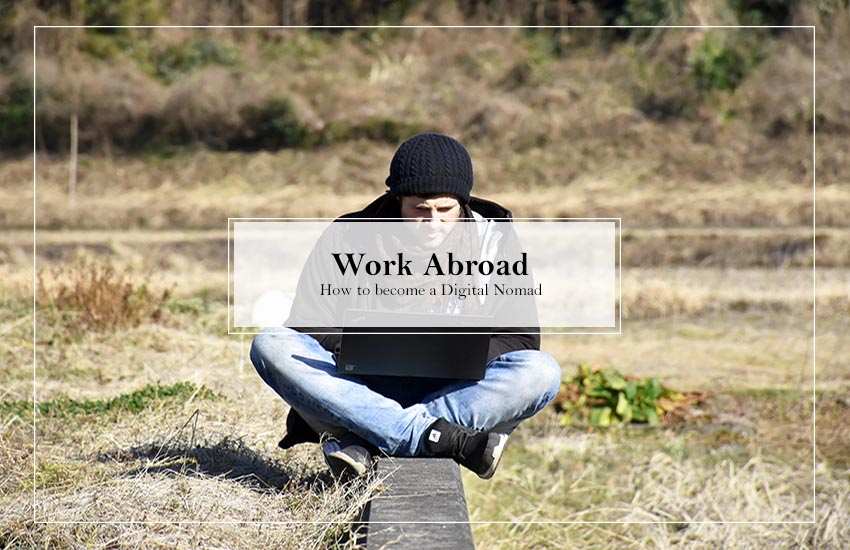 How to become a Digital Nomad: Work abroad