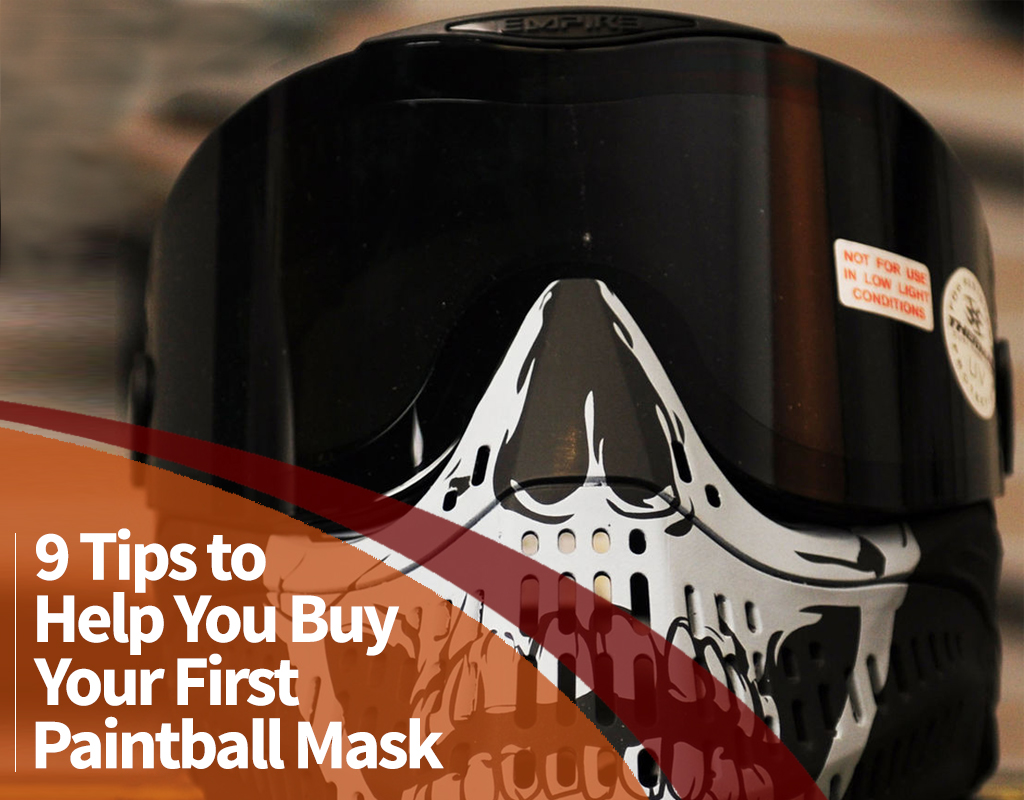 9 Tips To Help You Buy Your First Paintball Mask