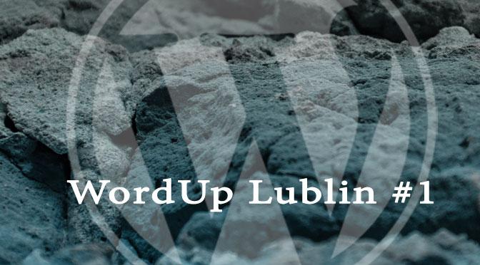 Pierwszy WordUp w Lublinie; Piątek, 13 czerwiec 2014