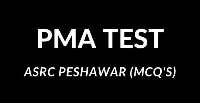 PMA Test ASRC Peshawar