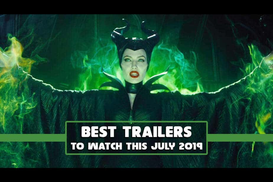 9 Trailers You Should Watch This July 2019 Like Maleficent