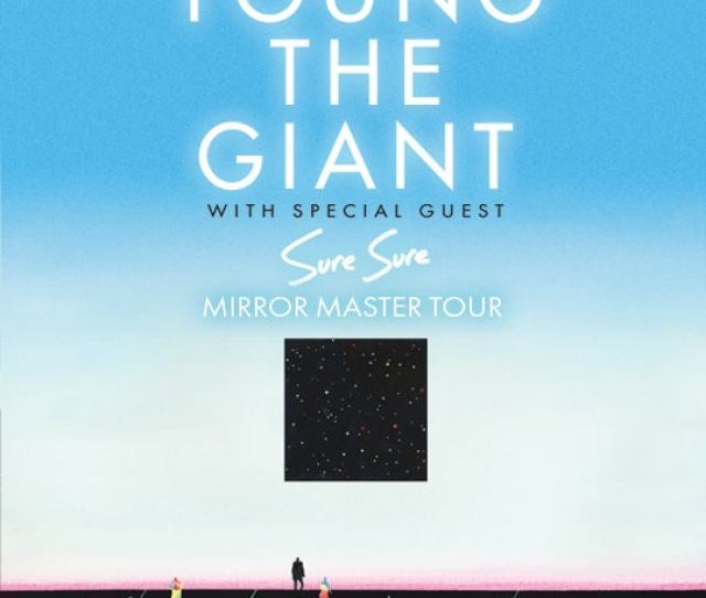 Young The Giant At The Palace Theatre