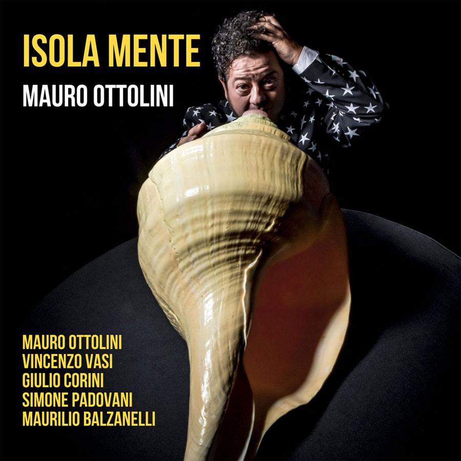 """MAURO OTTOLINI arriva il disco live """"ISOLA MENTE"""""""