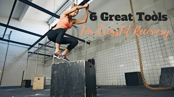 6 Great Tools for Crossfit Recovery | Paleo Scaleo