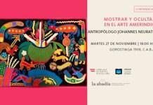 """Johannes Neurath en Conferencia: """"Mostrar y ocultar en el arte amerindo"""""""