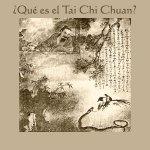 ¿Qué es el Tai Chi Chuan?
