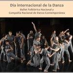 Día internacional de la Danza - Ballet Folklórico y Compañía Nacional de Danza Contemporánea