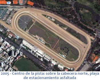 Hipódromo: 2005 - Centro de la pista: sobre la cabecera norte, playa de estacio-namiento asfaltada
