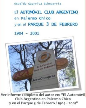 """Ver informe completo del autor en: """"El Automóvil Club Argentino en Palermo Chico y en el Parque 3 de Febrero / 1904 - 2001"""""""