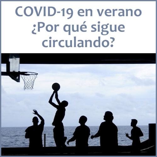 ¿Por qué sigue circulando el virus COVID-19 en verano?