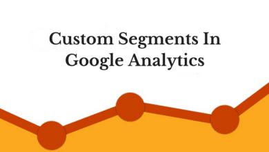 Photo of كيف تعمل الشرائح  Segments في  Google Analytics #7